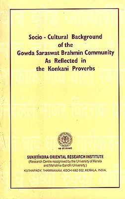 Socio-Cultural Background of the Gowda Saraswat Brahmin Community As Reflected in the Konkani Proverbs
