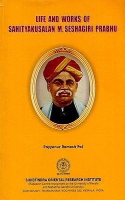 Life and Works of Sahityakusalan M. Seshagiri Prabhu