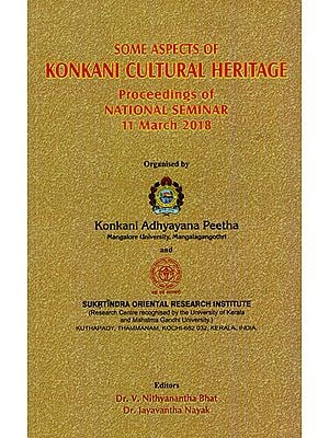 Some Aspects of Konkani Cultural Heritage- Proceedings of National Seminar 11 March 2018