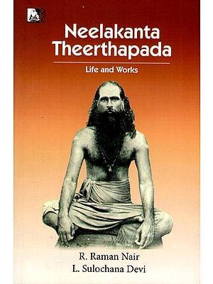 Neelakanta Theerthapada- Life and Works