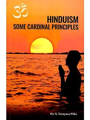 Hinduism- Some Cardinal Principles