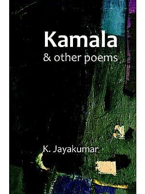 Kamala and Other Poems