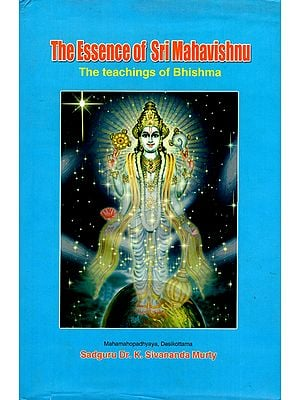 The Essence of Sri Mahavishnu- The Teachings of Bhishma on Vishnu Sahahranama