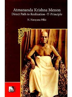 Atmananda Krishna Menon- Direct Path to Realization-'I'-Principle
