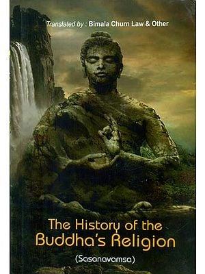 The History of the Buddha's Religion - Sasanavamsa