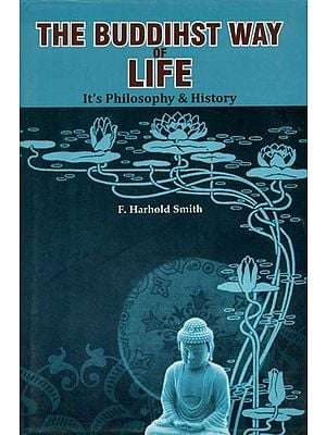 The Buddhist Way of Life - It's Philosophy & History