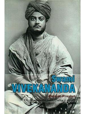 Swami Vivekananda - Patriot Prophet