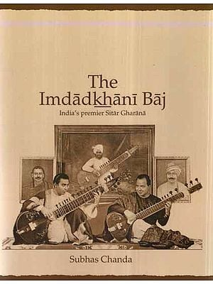 The Imdadkhani Baj- India's Premier Sitar Gharana (With CD Inside)