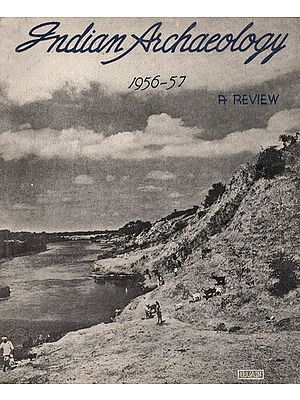 Indian Archaeology 1956-57 A Review (An Old and Rare Book)