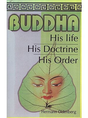 Buddha- His Life His Doctrine His Order