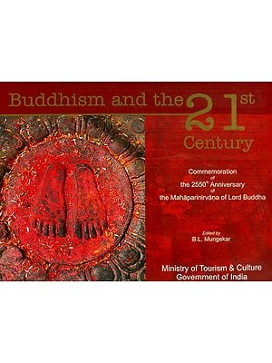 Buddhism and The 21st Century - Commemoration of the 2550th Anniversary the Mahaparinirvana of Lord Buddha