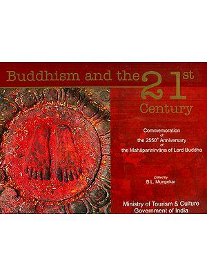 Buddhism and The 21st Century - Commemoration of the 2550th Anniversary the Mahaparinirvana of Lord Buddha