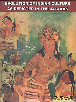 Evolution of Indian Culture as Depicted in the Jatakas