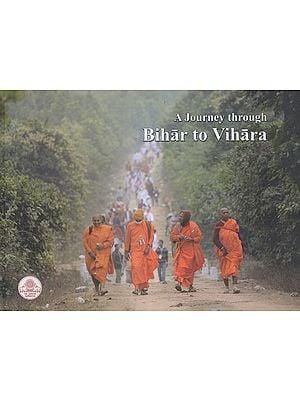 A Journey Through Bihar to Vihara