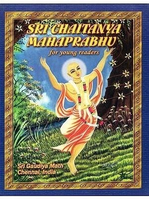Sri Chaitanya Mahaprabhu (For Young Readers)