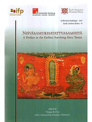Nisvasa Mukhatattva Samhita- A Preface to The Earliest Surviving Saiva Tantra