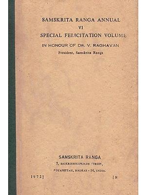 Samskrita Ranga Annual VI Special Felicitation Volume (An Old and Rare Book)