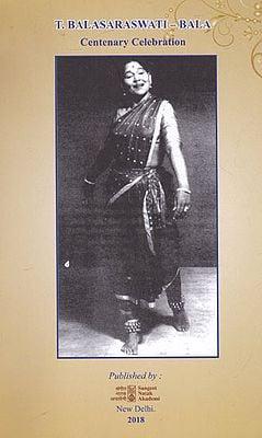 T. Balasaraswati- Bala (Centenary Celebration)