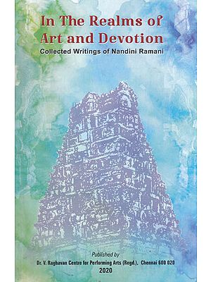 In The Realms of Art and Devotion (Collected Writings of Nandini Ramani)