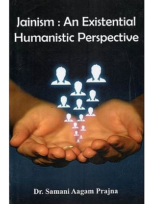 Jainism : An Existential Humanistic Perspective