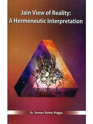 Jain View of Reality - A Hermenutic Interpretation