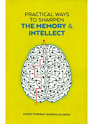 Practical Ways to Sharpen - The Memory & Intellect