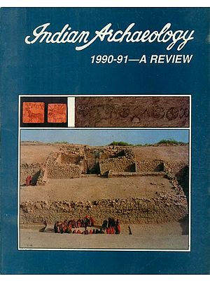 Indian Archaeology 1990-91 - A Review