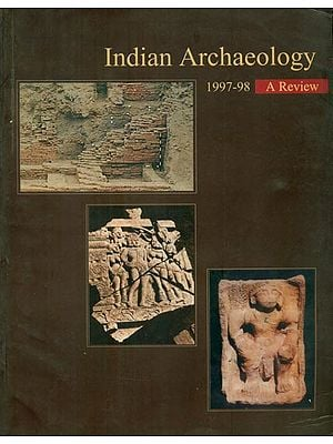 Indian Archaeology 1997-98 - A Review