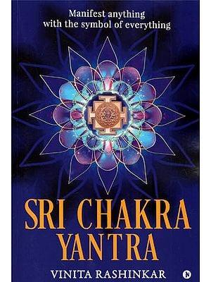 Sri Chakra Yantra (Manifest Anything with the Symbol of Everything)