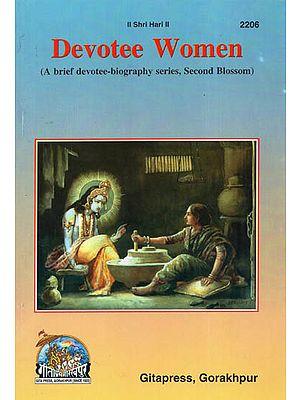 Devotee Women (A Brief Devotee-Biography Series, Second Blossom)