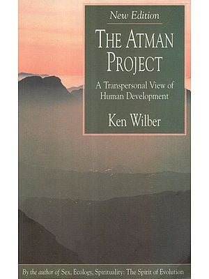 The Atman Project (A Transpersonal View of Human Development)