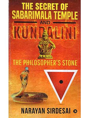 The Secret of Sabarimala Temple and Kundalini- The Philosopher's Stone