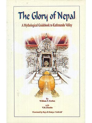 The Glory of Nepal (A Mythological Guidebook to Kathmandu Valley)