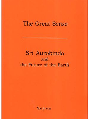 Sri Aurobindo and the Future of the Earth