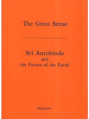Sri Aurobindo and the Future of the Earth