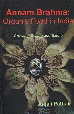 Annam Brahma: Organic Food in India