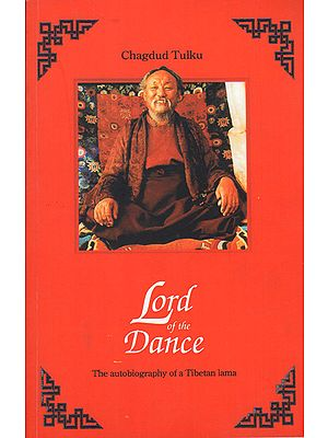 Lord of the Dance (The Autobiography of a Tibetan Lama)
