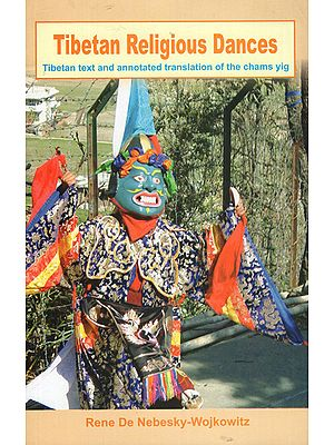 Tibetan Religious Dances (Tibetan Text and Annotated Translation of the Chams Yig)
