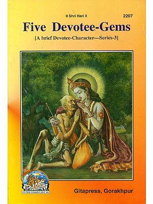Five Devotee Gems - A Brief Devotee Character (Series-3)