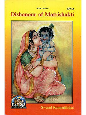 Dishonour of Matrishakti