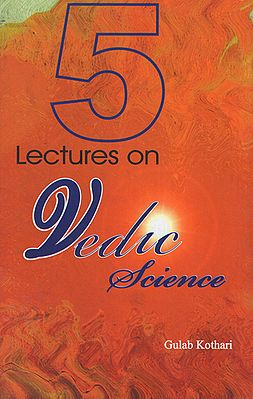 Five Lectures on Vedic Science
