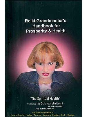 Reiki Grandmaster's Handbook for Prosperity & Health