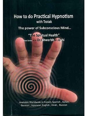 How to Do Practical Hypnotism with Tratak (The Power of Subconscious Mind)