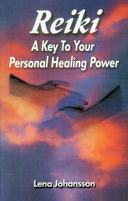 Reiki- A Key to Your Personal Healing Power