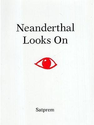 Neanderthal Looks On
