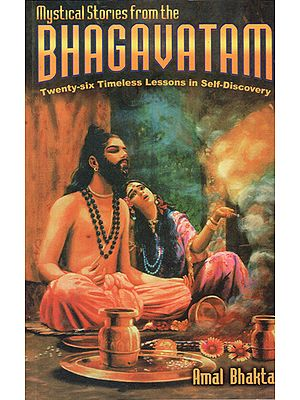 Mystical Stories from the Bhagavatam (Twenty-six Timeless Lessons in Self Discovery)