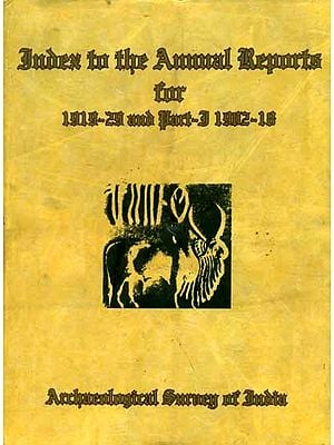 Index in the Annual Reports for 1919 to 29 and Part-I 1902 to 18 (An Old and Rare Book)