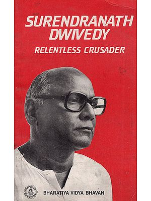 Surendranath Dwivedy- Relentless Crusader (An Old and Rare Book)