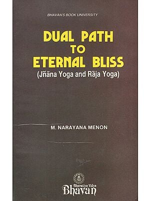 Dual Path to Eternal Bliss- Jnana Yoga and Raja Yoga (An Old and Rare Book)