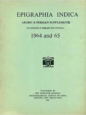 Epigraphia Indica - Arabic and Persian Supplement, 1964 to 65 (An Old and Rare Book)